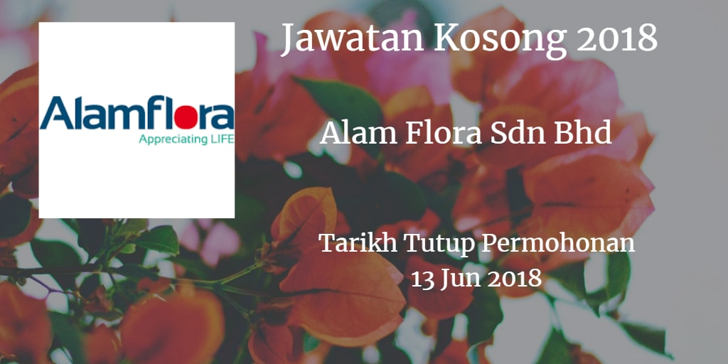 Jawatan Kosong Alam Flora Sdn Bhd 13 Jun 2018