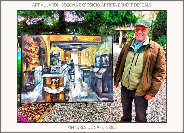CAFETERIAS-PINTURA-EXPOSICION-ART AL JARDI-MANRESA-PINEDA DE BAGES-FOTOS-PINTURAS-EXPOSICIONES-ARTISTA-PINTOR-ERNEST DESCALS-