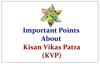 Important Points to know about Kisan Vikas Patra (KVP)