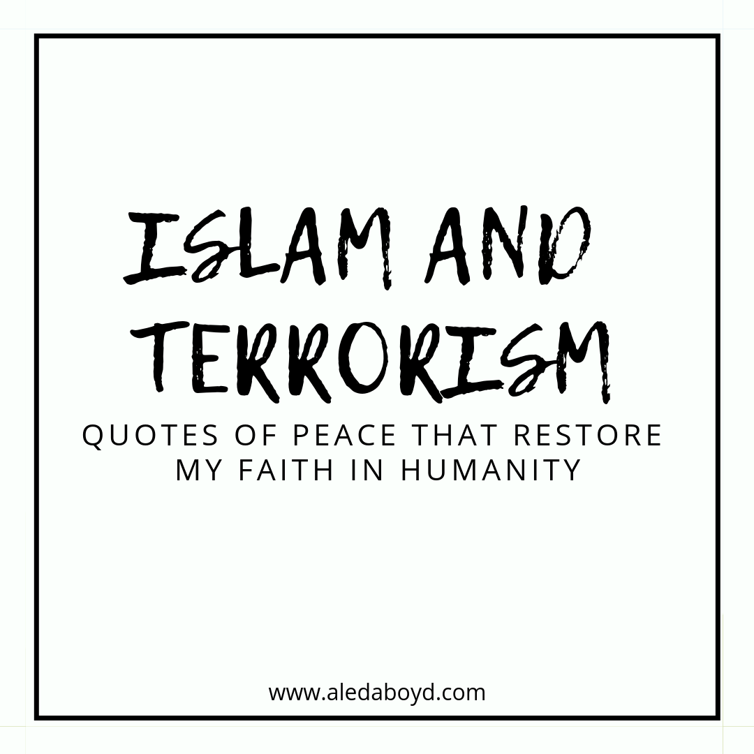 Islam And Terrorism Quotes Of Peace That Restore My Faith In