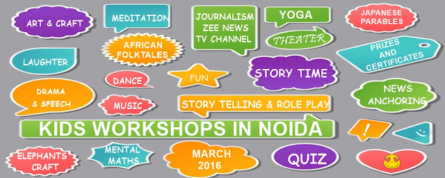 Noida Diary: Kids Workshops in Noida | March 2016