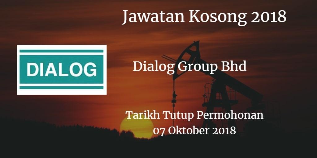 Jawatan Kosong Dialog Group Bhd 07 Oktober 2018