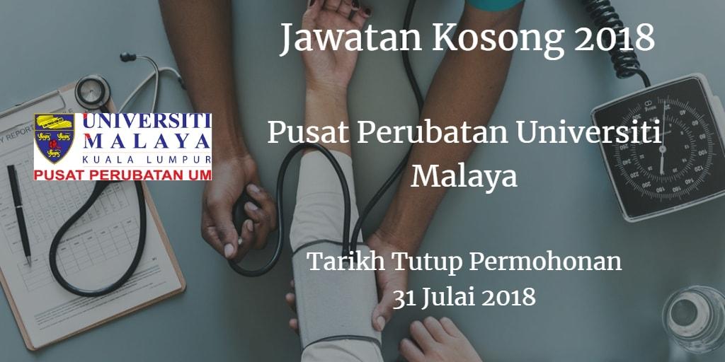Jawatan Kosong Pusat Perubatan Universiti Malaya (PPUM) 31 Julai 2018