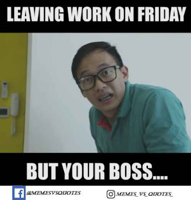 But your boss