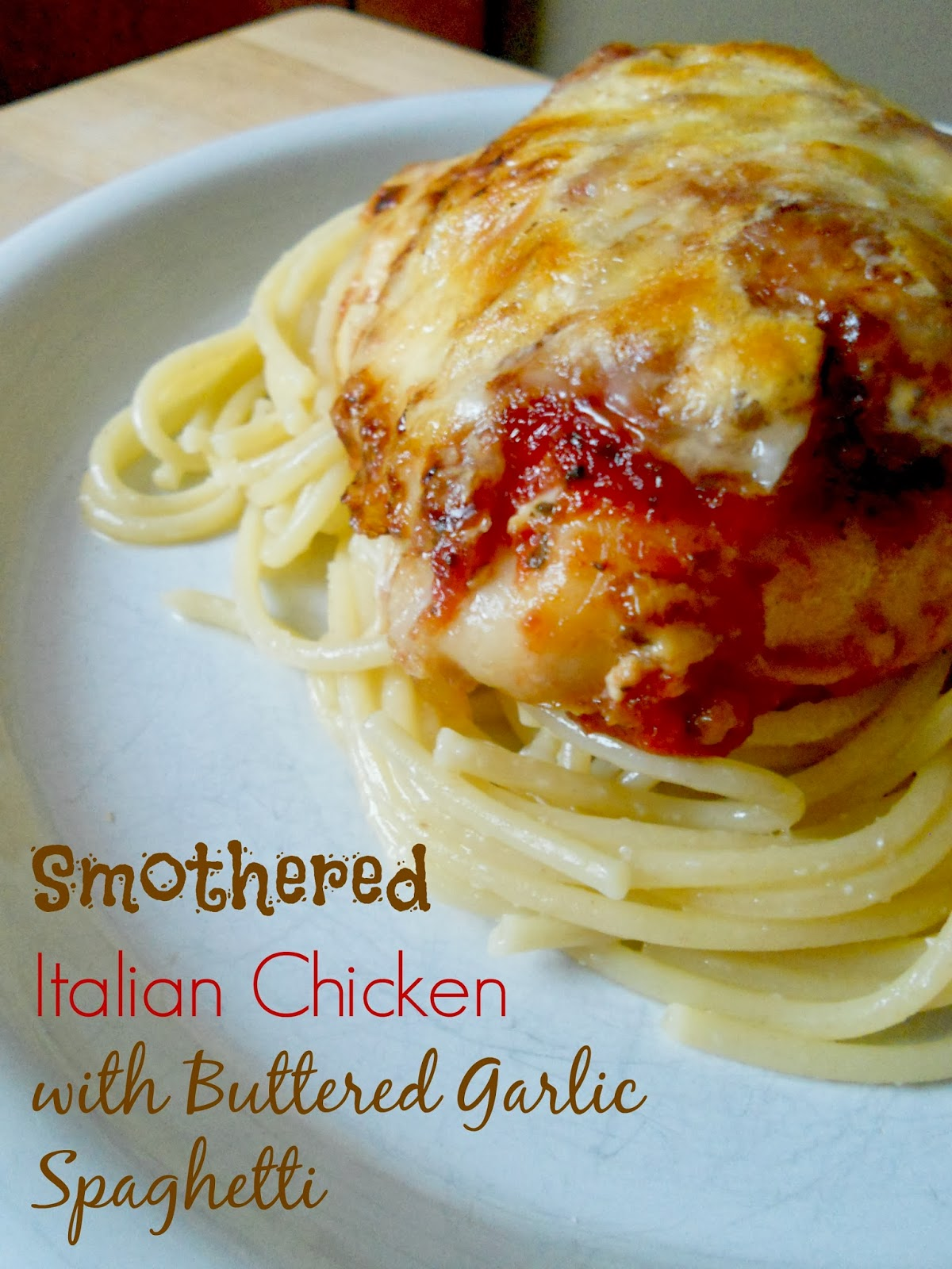 smothered italian chicken with buttered garlic spaghetti (www.sweetandsavoryfood.com)