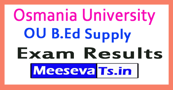 Osmania University OU B.Ed Supply Exam Result 2017