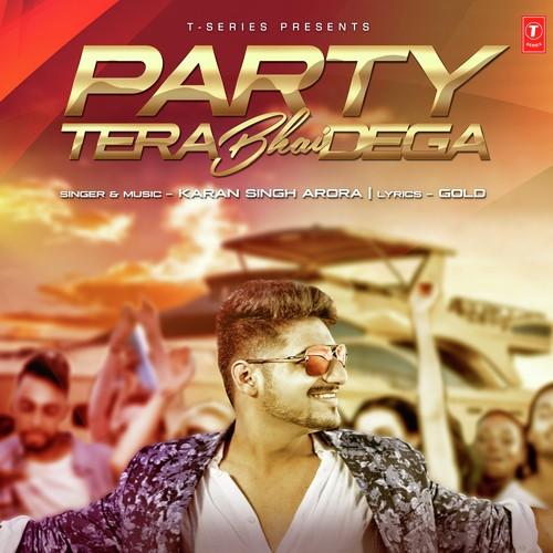 Party Tera Bhai Dega