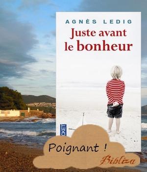 Juste avant le bonheur Agnès Ledig Maison de la Presse 2013 drame accident enfant