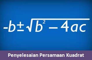 Tiga Metode Penyelesaian Persamaan Kuadrat