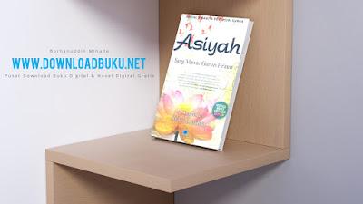 Asiyah : Sang Mawar Gurun Firaun - Sibel Eraslan