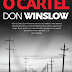 """O Cartel"" de Don Winslow | Relógio D'Água"