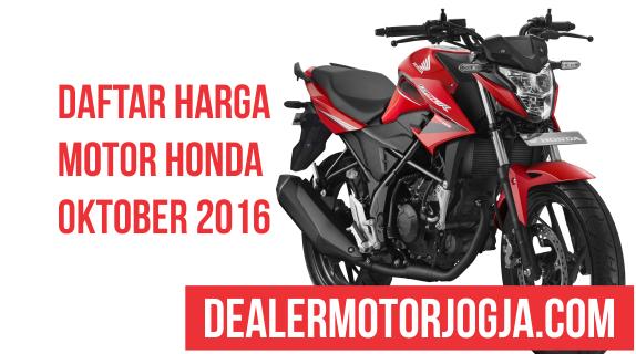Daftar Harga Sepeda Motor Honda Oktober 2016 untuk Wilayah Jogja dan Sekitarnya