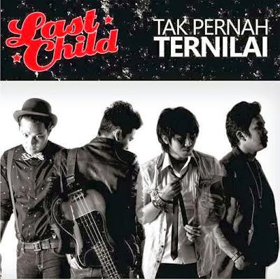 Chord Gitar Dan Lirik Lagu- Last Child Tak Pernah Ternilai
