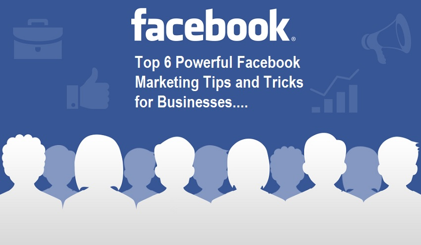 Powerful Facebook Marketing Tips and Tricks for Businesses