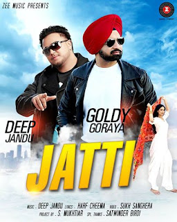 Jatti Lyrics - Goldy Goraya | Deep Jandu Song