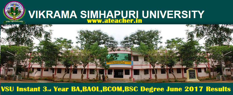 Vikrama Simhapuri University/VSU UG Instant 3rd Year BA, BAOL, BCOM, BSC Degree June 2017 Exams Results