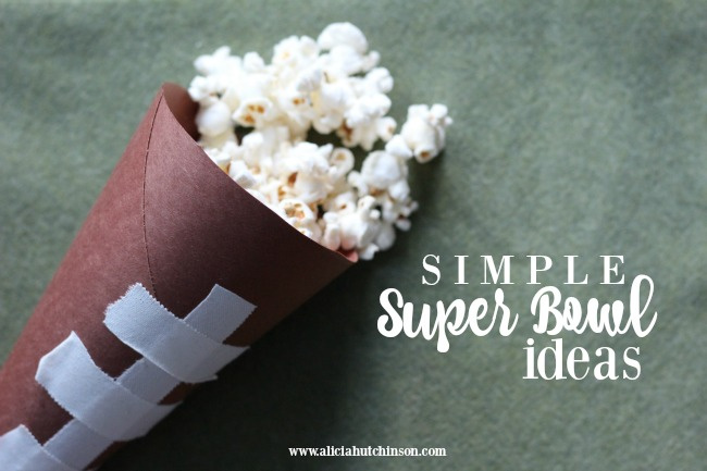 Want to have some fun for Super Bowl, but don't want all the fuss? Here's a bunch of super simple Super Bowl ideas.
