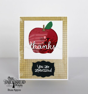 Our Daily Bread Design, Class Act, A+ Apple, Pierced Square, Script Thanks, Designed by Diana Nguyen