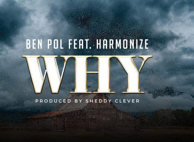 Ben Pol ft Harmonize – Why [Download] mp3