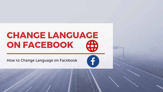 Change Language Settings On Facebook<br/>