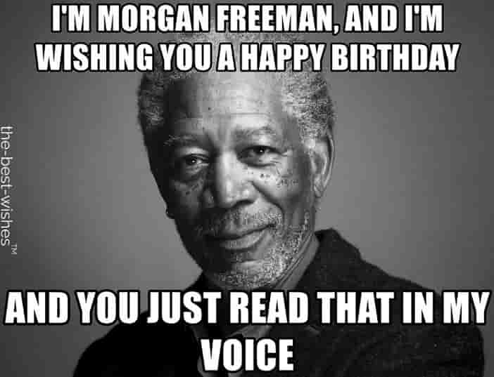 morgan freeman funny birthday memes for him