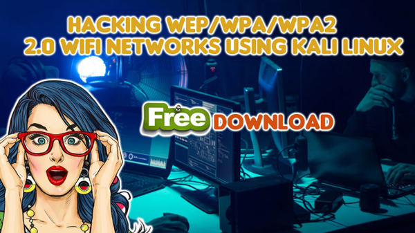 Hacking WEP/WPA/WPA2 WiFi Networks Using Kali Linux