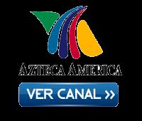 Azteca América En Vivo