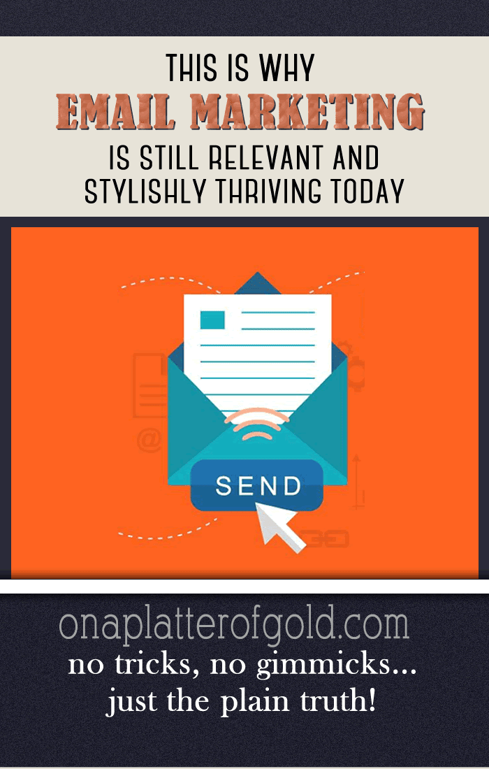 Why Email Marketing Is Still Relevant And Stylishly Thriving Today