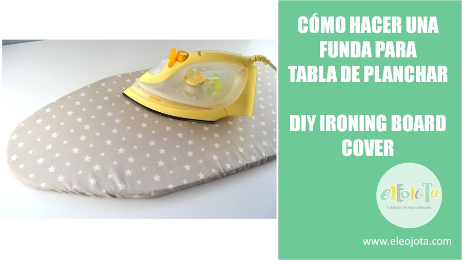 funda tabla planchar ironing board cover tutorial