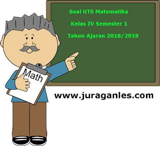 Contoh Soal UTS/ PTS Matematika Kelas 4 Semester 1 Terbaru Tahun 2018