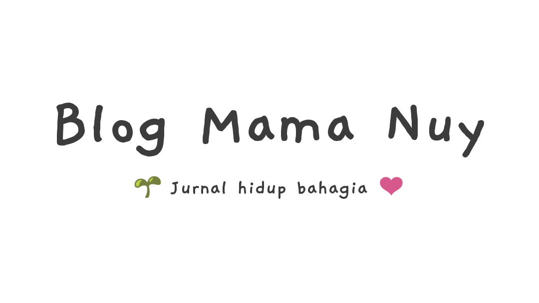 Blog Mama Nuy - Healthy Lifestyle | Travel | Beauty