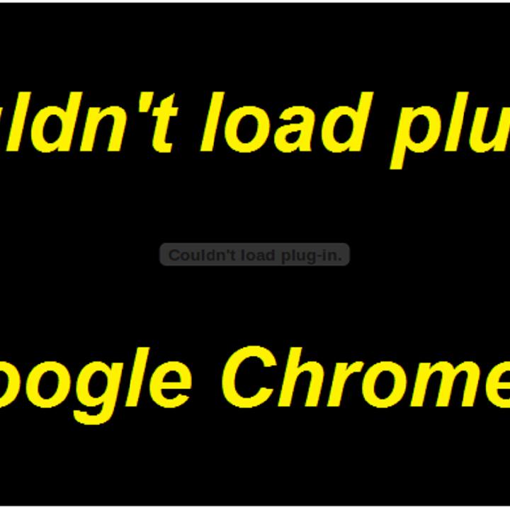 حل مشكلة couldn't load plugin في متصفح Google Chrome - مدونة