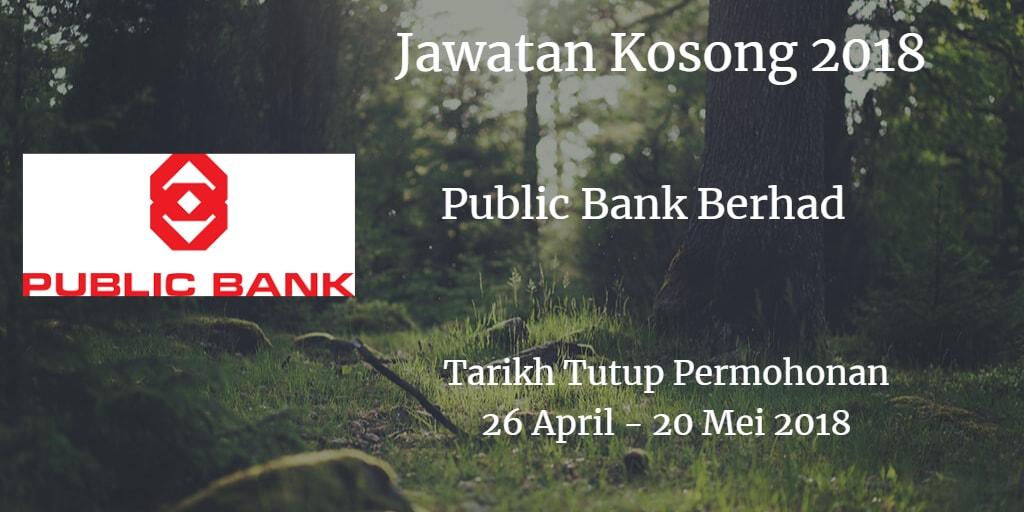 Jawatan Kosong Public Bank Berhad 26 April & 20 Mei 2018