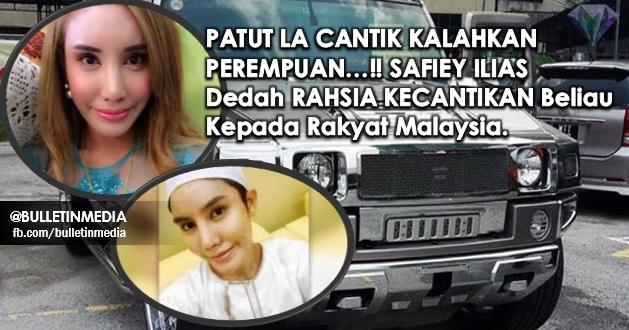 PATUT LA CANTIK KALAHKAN PEREMPUAN…!! SAFIEY ILIAS Dedah RAHSIA KECANTIKAN Beliau Kepada Rakyat Malaysia. Yang Nak Cantik, Boleh Mencuba...