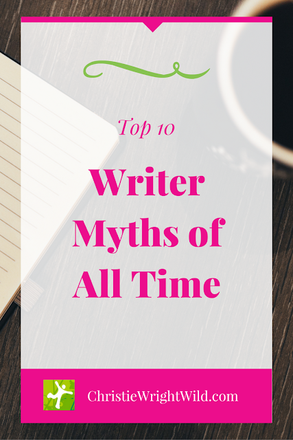 Top 10 Writer Myths of All Time | author advice | writing tips | how to write | how to get published