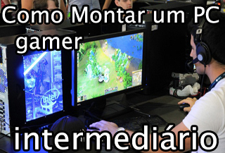 como montar um pc gamer custo beneficio