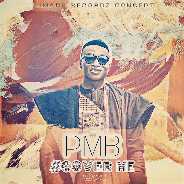 #GOSPEL: PMB- #COVER ME