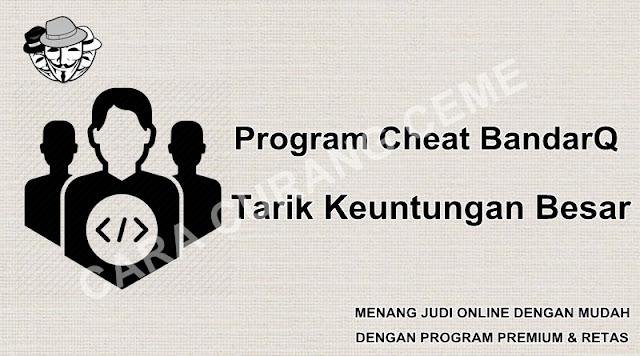 Program Cheat BandarQ Tarik Keuntungan Besar