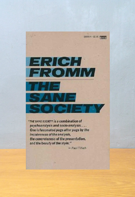 THE SANE SOCIETY, Erich Fromm