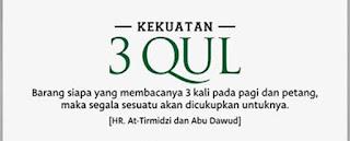 KELEBIHAN MENGAMALKAN AYAT 3 QUL, 3 QUL, AYAT 3 QUL, SURAH 3 QUL, tafsiran ayat 3 qul, fadhilat 3 qul,