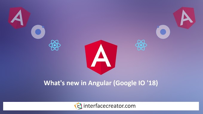What's new in Angular (Google I/O '18)