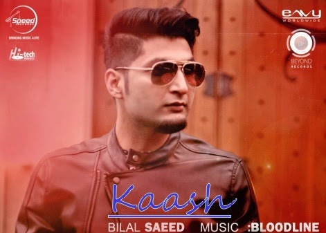 kaash-bilal-saeed-song