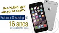 Promoção Praiamar Shopping 16 Anos