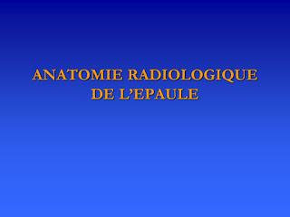 ANATOMIE RADIOLOGIQUE DE L'EPAULE .pdf
