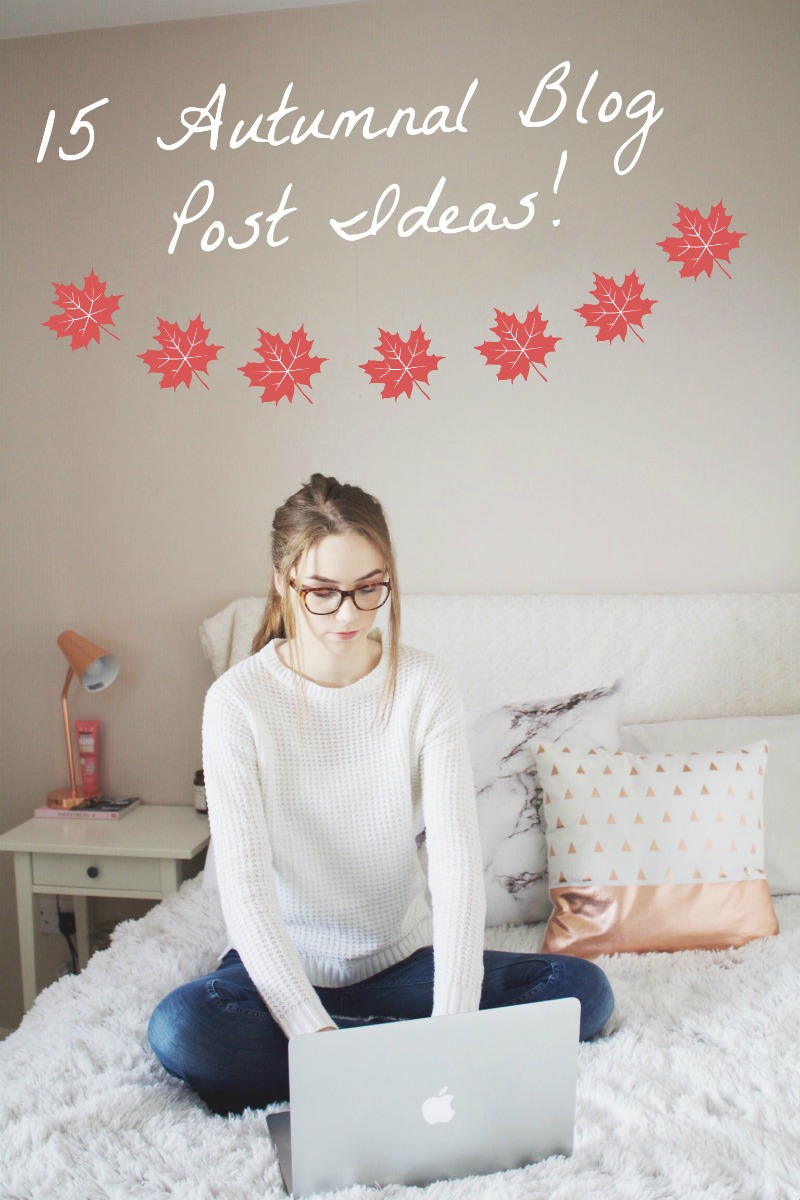 15 Autumnal Blog Post Ideas