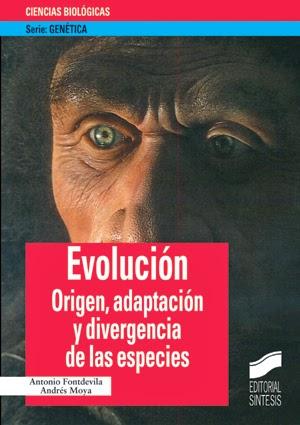 """""""Evolución. Origen, adaptación y divergencia de las especies"""" - A. Fontdevila, A. Moya."""