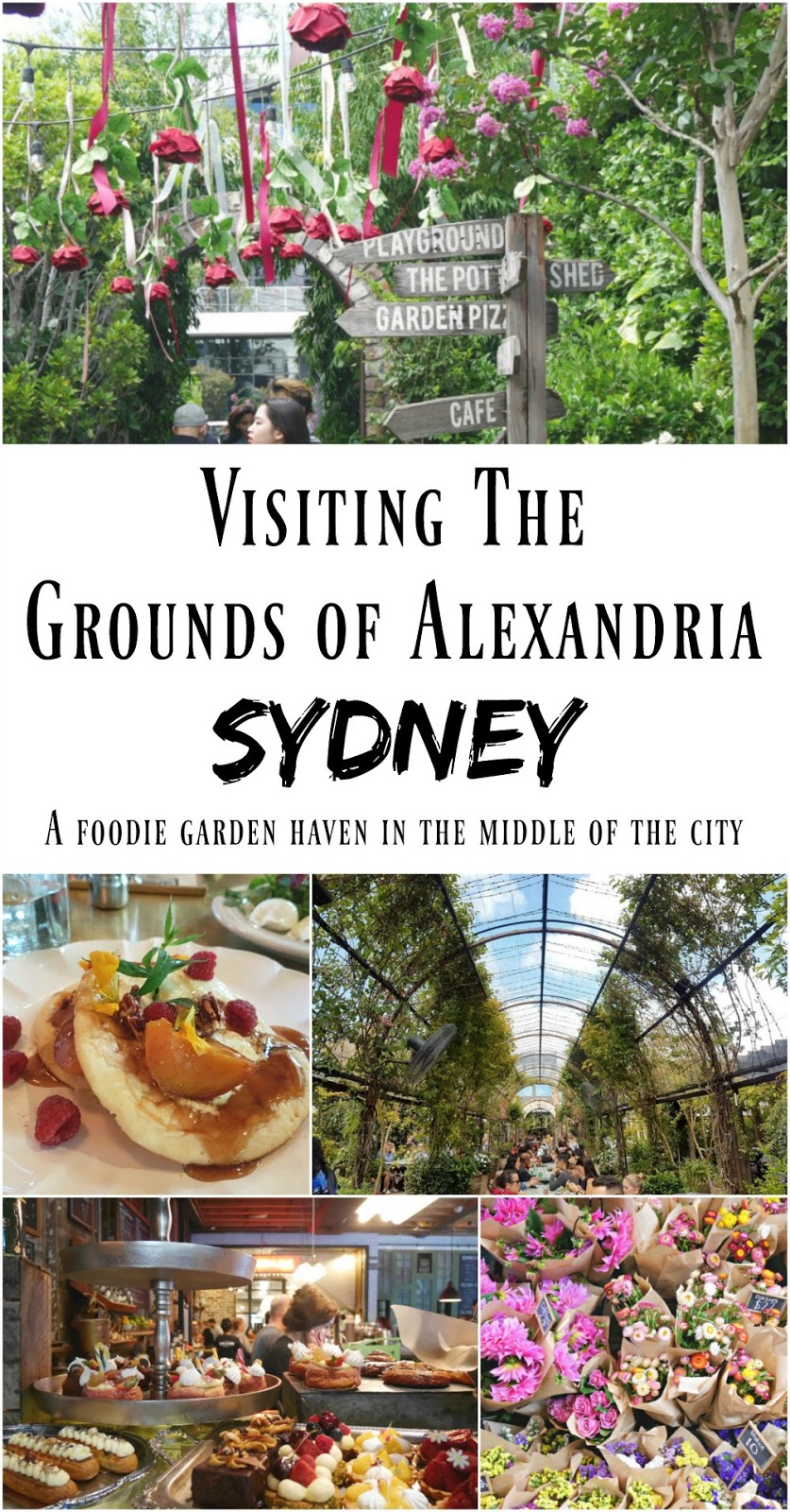 PIN FOR LATER: Visiting the Grounds of Alexandria is a must-do when you visit Sydney Australia! It's nestled in the middle of the city and is a haven for foodies and garden lovers. It's a beautiful place perfect for everyone, but make sure you go hungry!