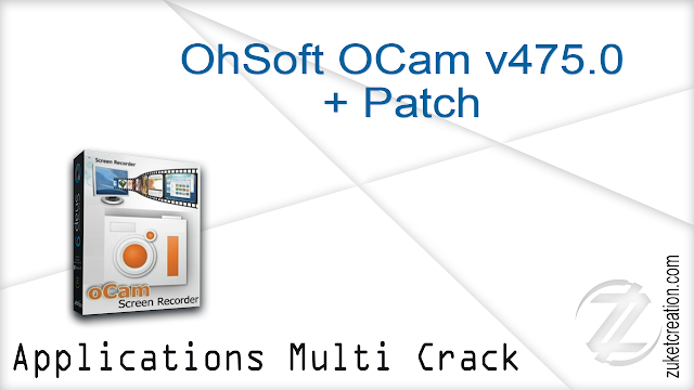 OhSoft OCam v475.0 + Patch   |  10.8 MB