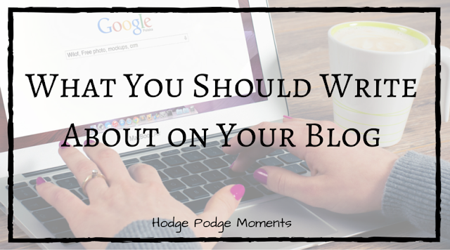 What You Should Write About on Your Blog