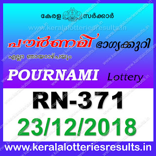 "keralalotteriesresults.in, ""kerala lottery result 23 12 2018 pournami RN 371"" 23th December 2018 Result, kerala lottery, kl result, yesterday lottery results, lotteries results, keralalotteries, kerala lottery, keralalotteryresult, kerala lottery result, kerala lottery result live, kerala lottery today, kerala lottery result today, kerala lottery results today, today kerala lottery result, 23 12 2018, 23.12.2018, kerala lottery result 23-12-2018, pournami lottery results, kerala lottery result today pournami, pournami lottery result, kerala lottery result pournami today, kerala lottery pournami today result, pournami kerala lottery result, pournami lottery RN 371 results 23-12-2018, pournami lottery RN 371, live pournami lottery RN-371, pournami lottery, 23/12/2018 kerala lottery today result pournami, pournami lottery RN-371 23/12/2018, today pournami lottery result, pournami lottery today result, pournami lottery results today, today kerala lottery result pournami, kerala lottery results today pournami, pournami lottery today, today lottery result pournami, pournami lottery result today, kerala lottery result live, kerala lottery bumper result, kerala lottery result yesterday, kerala lottery result today, kerala online lottery results, kerala lottery draw, kerala lottery results, kerala state lottery today, kerala lottare, kerala lottery result, lottery today, kerala lottery today draw result"